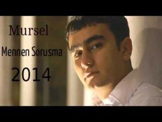 Mursel - Mennen Sorusma - 2014 Yeni